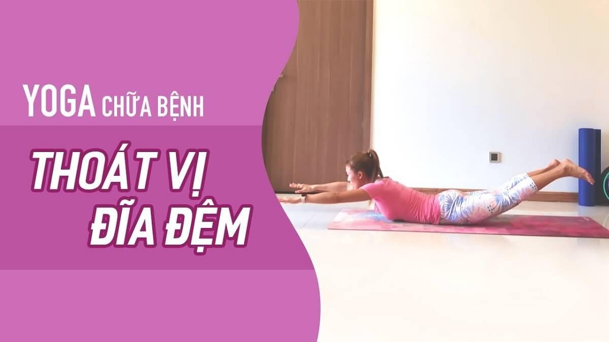 11 bài tập yoga chữa thoát vị đĩa đệm đơn giản và hiệu quả nhất